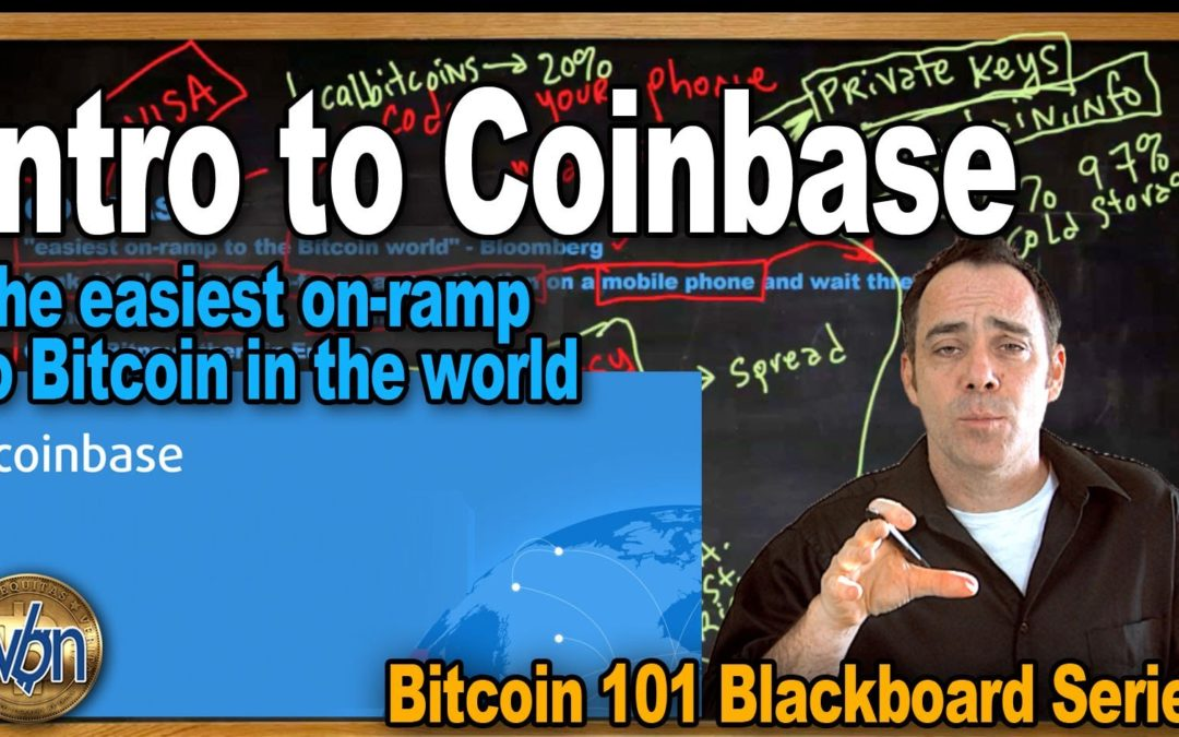 Bitcoin 101 – Glorious Coinbase – The Best Place to Buy Your First Bitcoins