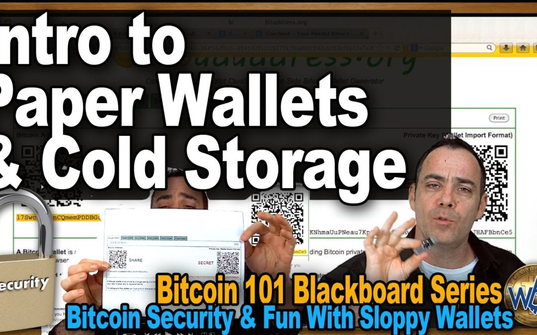 Bitcoin 101 – Intro to Paper Wallets & Cold Storage – Bitcoin Security & Fun with Sloppy Wallets
